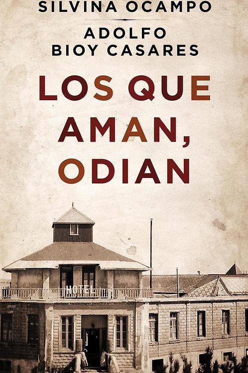 Los que aman, odian / Silvina Ocampo - Adolfo Bioy Casares