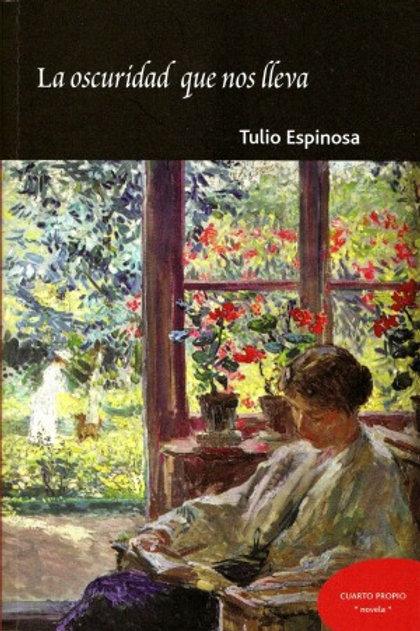 La oscuridad que nos lleva / Tulio Espinosa