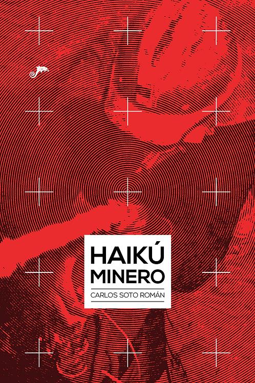 Haikú minero / Carlos Soto Román