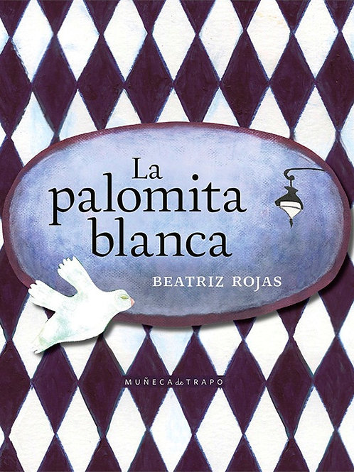 La palomita blanca / Beatriz Rojas