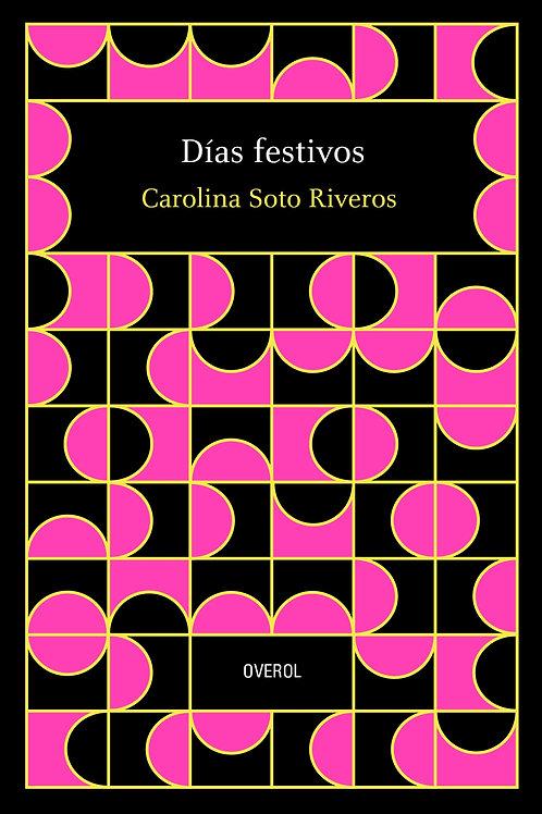 Días festivos / Carolina Soto Riveros