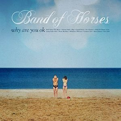 Cd Why Are You Ok - Band of Horses