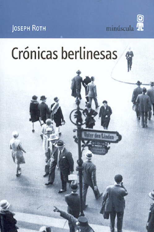 Crónicas berlinesas / Joseph Roth