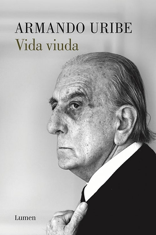 Vida viuda / Armando Uribe