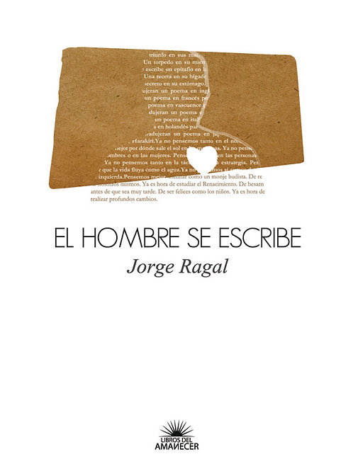 El hombre se escribe / Jorge Ragal