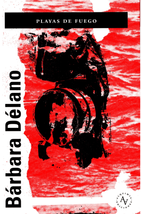 Playas de fuego / Bárbara Délano