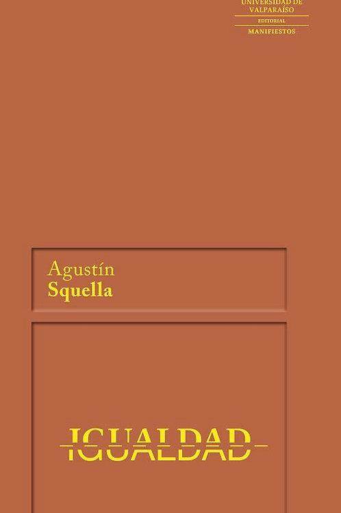 Igualdad / Agustín Squella
