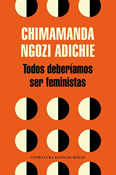 Todos deberíamos ser feministas / Ngozi Adichie Chimamanda