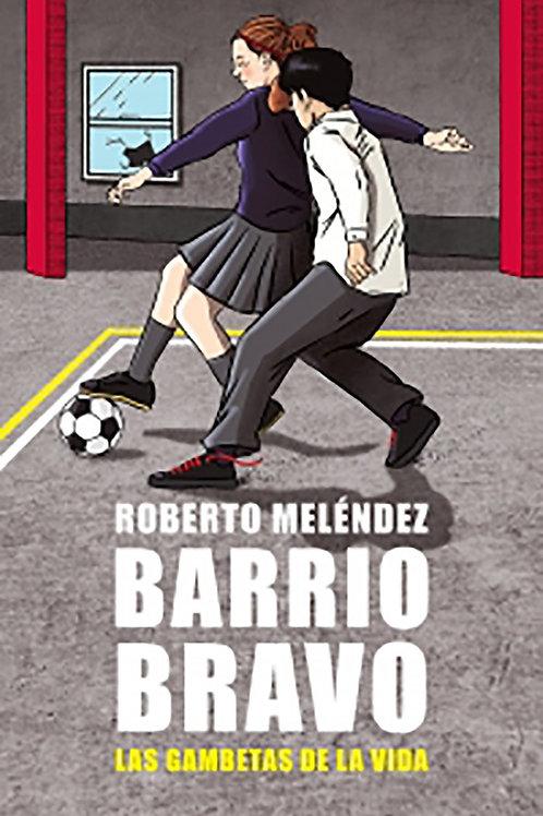 Barrio Bravo. Las gambetas de la vida