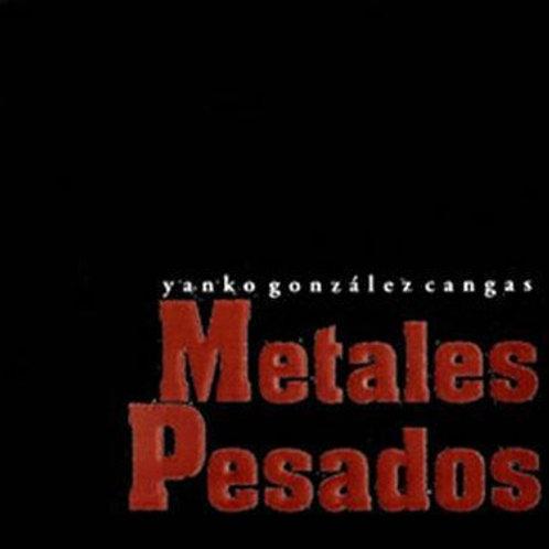 Metales pesados / Yanko González