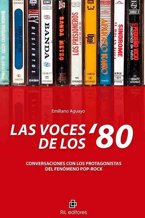 Las voces de los 80 / Emiliano Aguayo