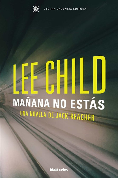 Mañana no estás / Lee Child