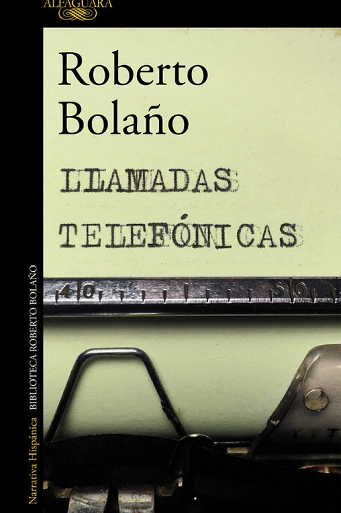 Llamadas telefónicas / Roberto Bolaño