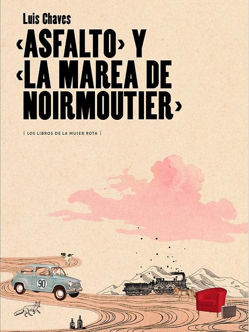 """""""Asfalto"""" y """"La marea de Noirmoutier"""" / Luis Chaves"""
