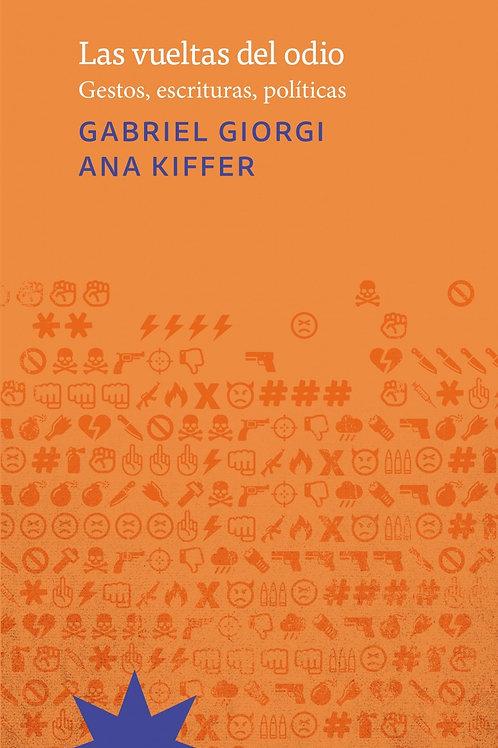 Las vueltas del odio / Gabriel Giorgi y Ana Kiffer
