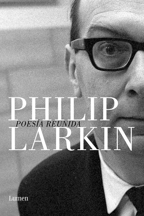Poesía reunida / Philip Larkin