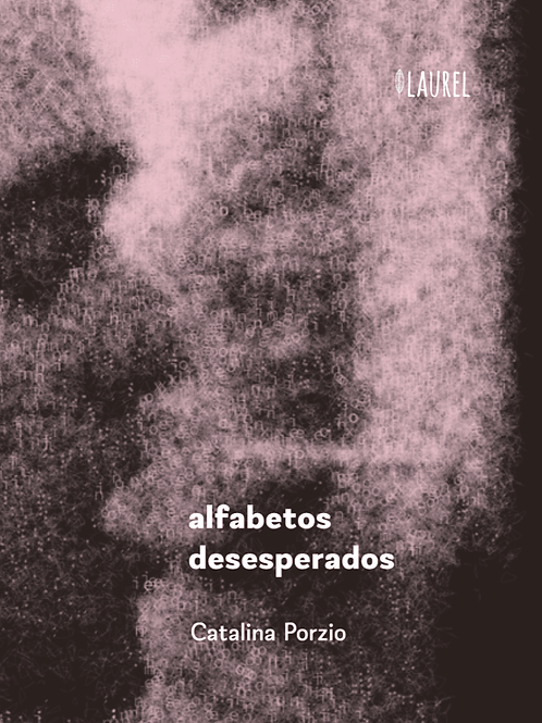 Alfabetos desesperados / Catalina Porzio