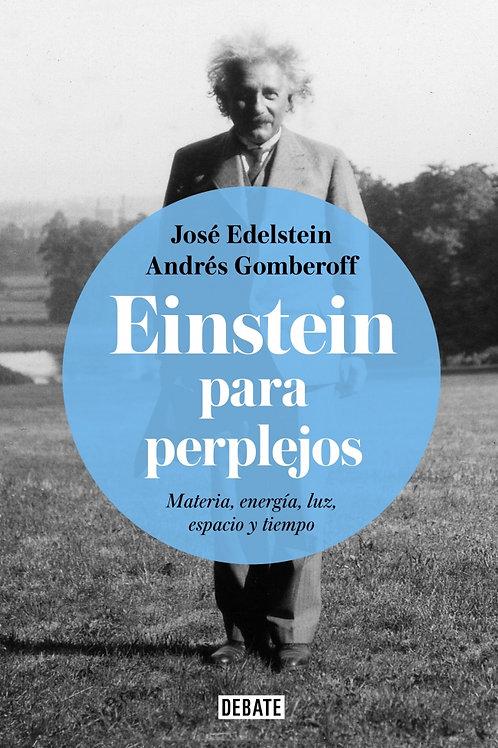 Einstein para perplejos / José Edelstein - Andrés Gomberoff