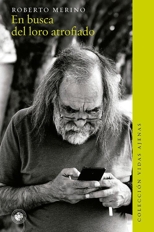 En busca del loro atrofiado / Roberto Merino