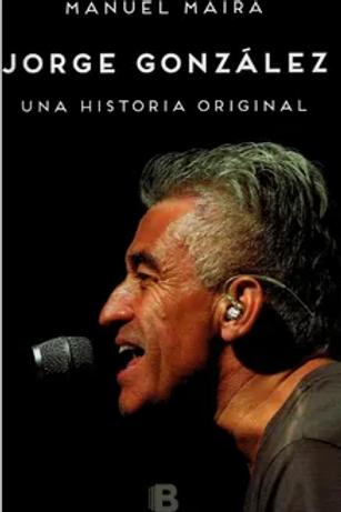 Jorge González, una historia original / Manuel Maira
