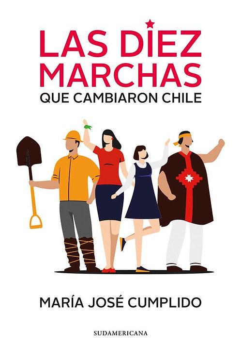 Las 10 marchas que cambiaron Chile / María José Cumplido