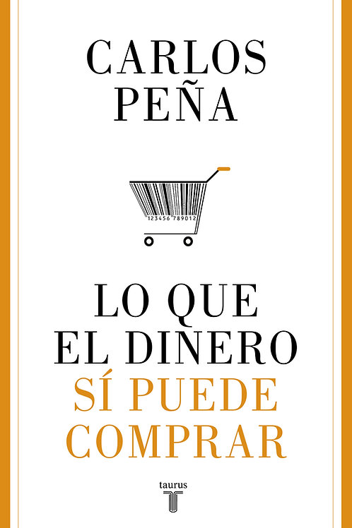 Lo que el dinero sí puede comprar / Carlos Peña