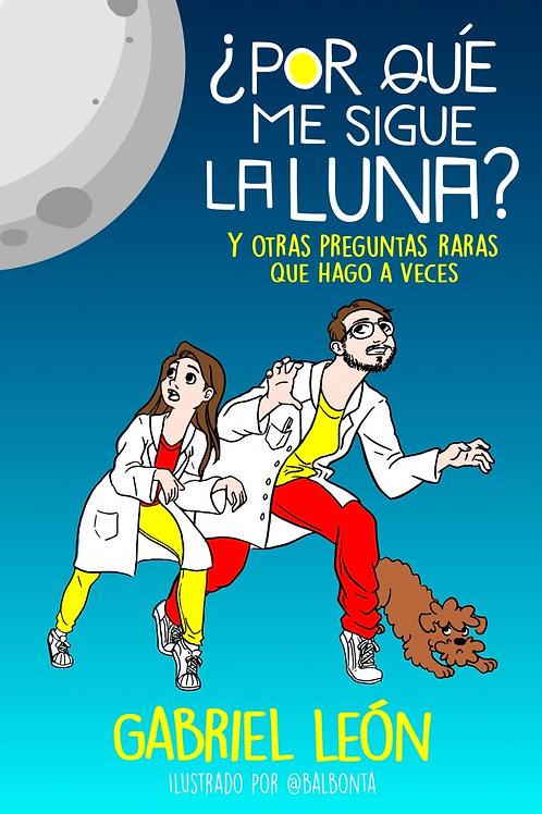 ¿Por qué me sigue la luna? / Gabriel León