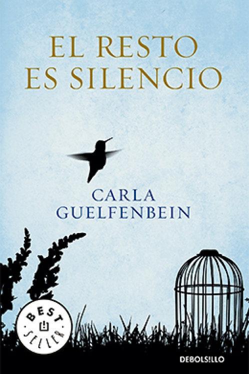 El resto es silencio / Carla Guelfenbein