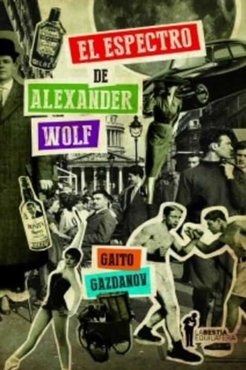 El Espectro de Alexander Wolf / Gaito Gazdanov