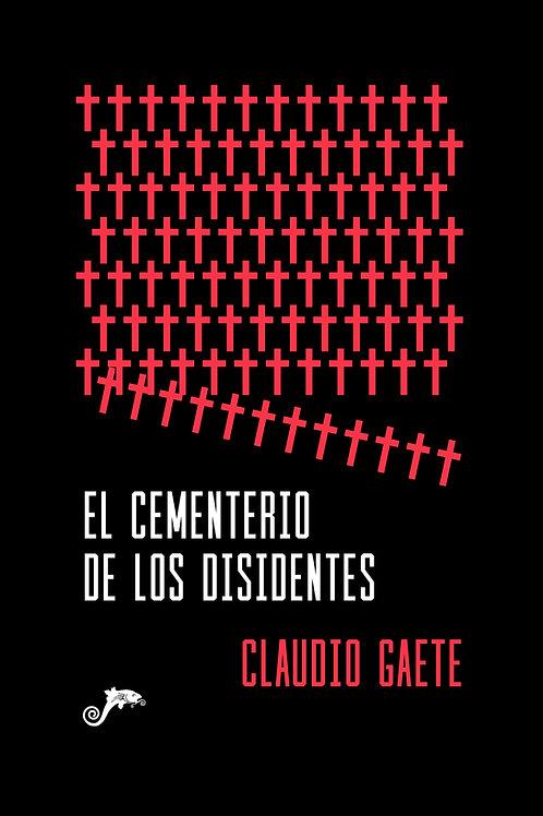 El cementerio de los disidentes / Claudio Gaete