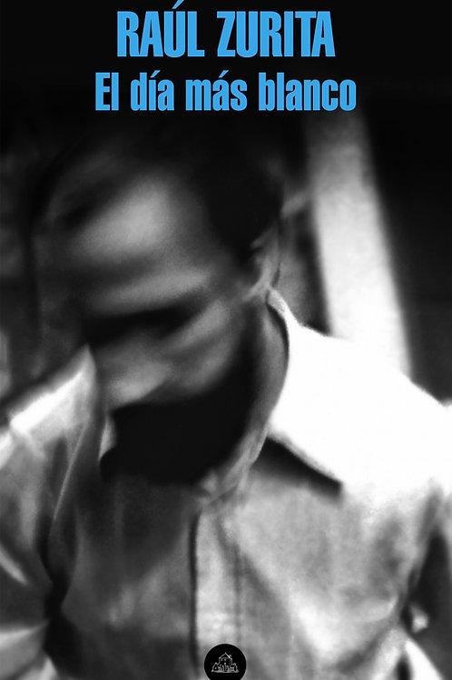 El día más blanco / Raúl Zurita
