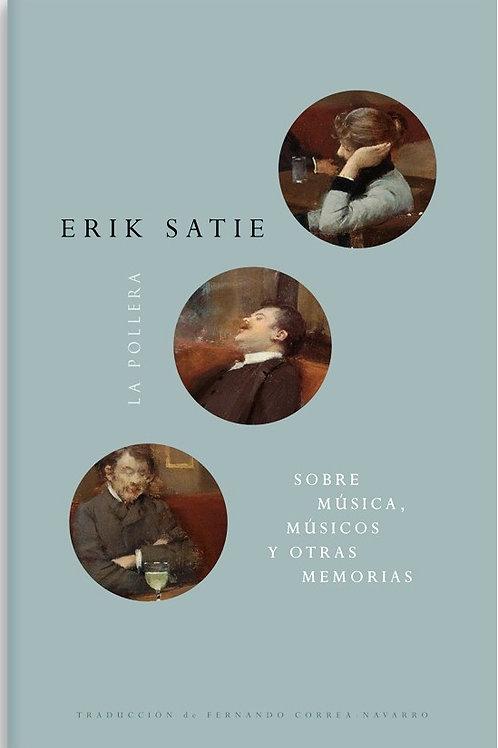 Sobre música, músicos y otras memorias / Erik Satie
