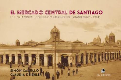 El Mercado Central de Santiago / Simón Castillo - Claudia Deichler