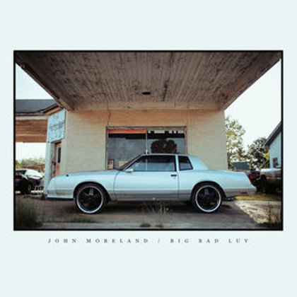 LP Big Bad Luv - John Moreland