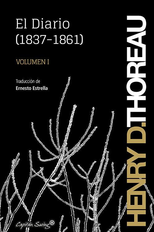 El Diario (1837-1861) Vol. 1 / Henry David Thoreau