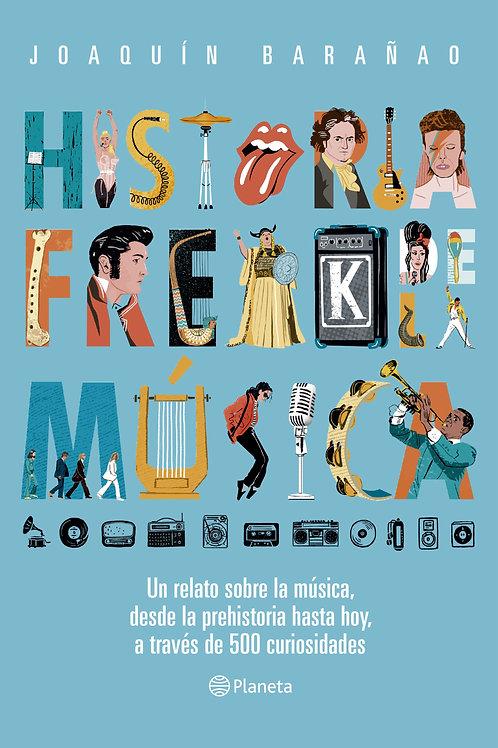 Historia freak de la música / Joaquín Barañao