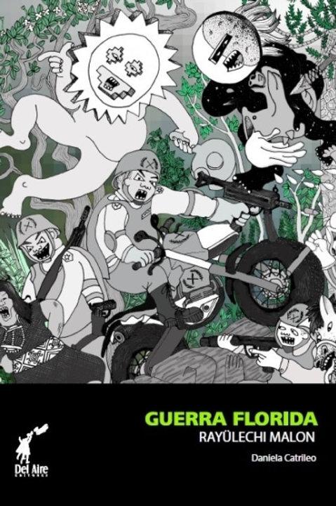 Guerra florida / Daniela Catrileo