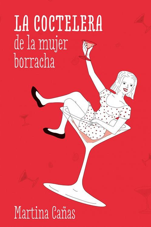 La coctelera de la mujer borracha / Martina Cañas