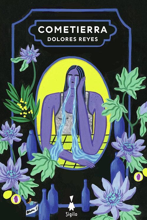 Cometierra / Dolores Reyes