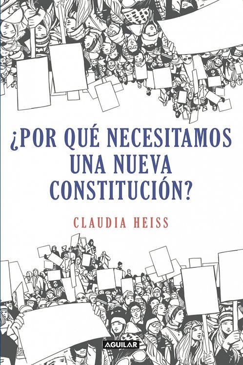 ¿Por qué necesitamos una nueva Constitución? / Claudia Heiss