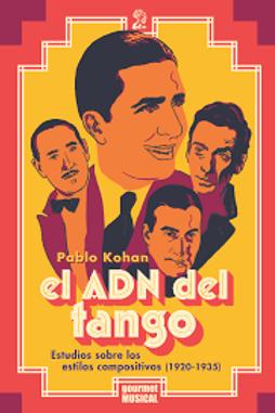 El ADN del tango / Pablo Kohan