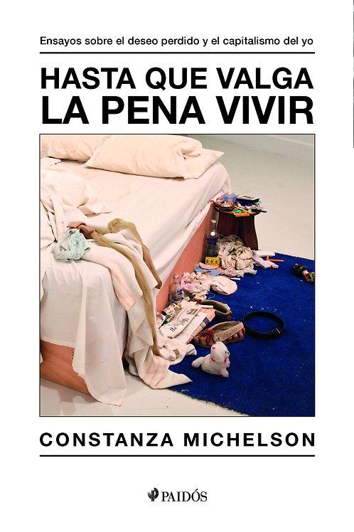 Hasta que valga la pena vivir / Constanza Michelson