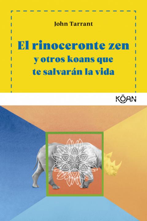 El rinoceronte zen /  John Tarrant