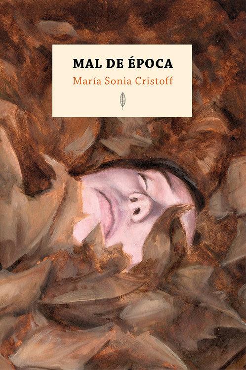 Mal de época / María Sonia Cristoff
