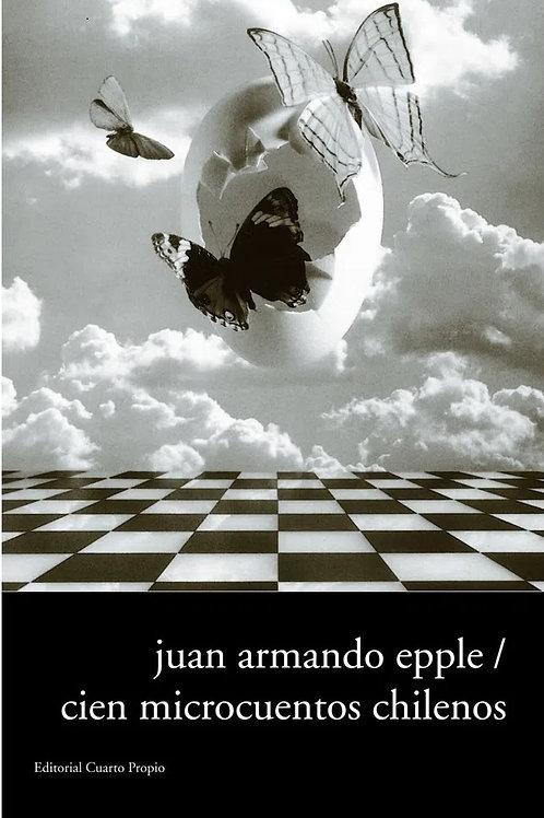 Cien microcuentos chilenos / Juan Armando Epple