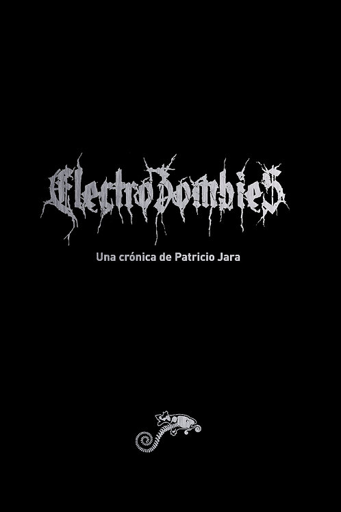 Electrozombies / Patricio Jara