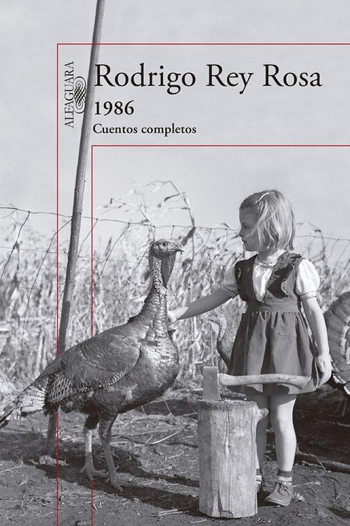 1986. Cuentos completos / Rodrigo Rey Rosa