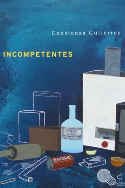 Incompetentes / Constanza Gutiérrez