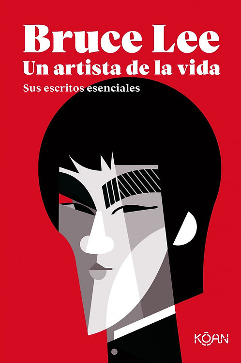 Un artista de la vida / Bruce Lee