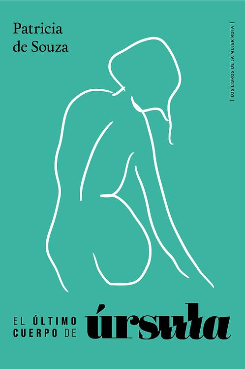 El último cuerpo de Úrsula / Patricia de Souza